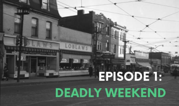 Episode #1: Deadly Weekend