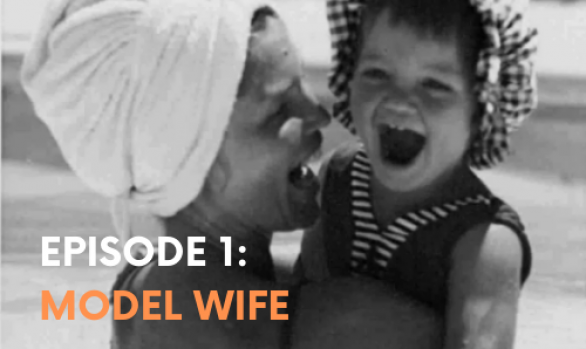 Episode One: Model Wife