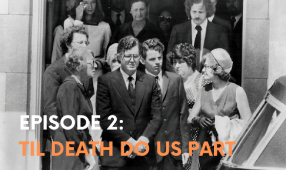 Episode Two: Til Death do us part