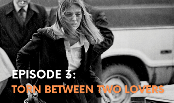 Episode Three: Torn Between Two Lovers