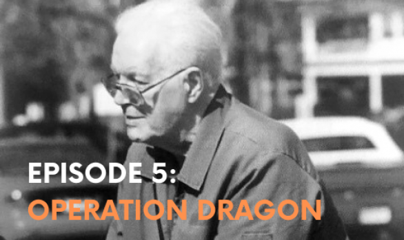 Episode Five: Operation Dragon