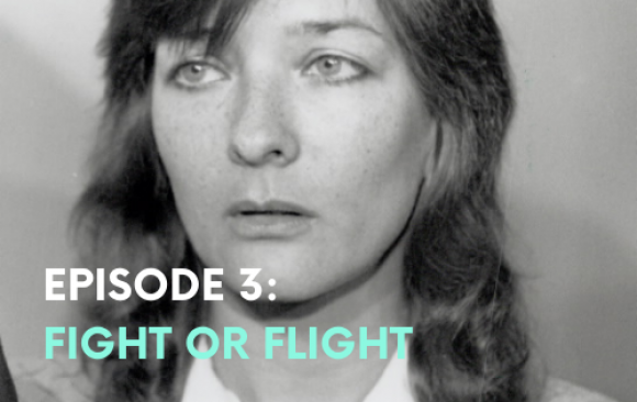 Episode Three: Fight or Flight
