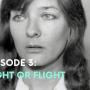 Episode Three: Fight or Flight