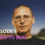 Episode One: Born To Run