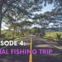 Episode Four – Final Fishing Trip