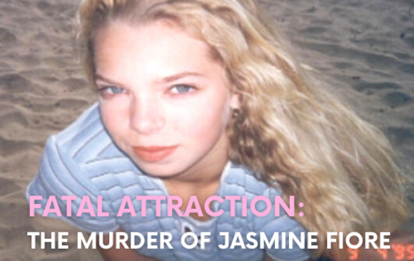 Fatal Attraction: The Murder of Jasmine Fiore