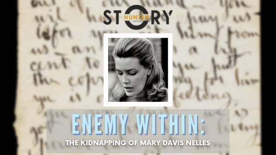 Enemy Within: The Kidnapping of Mary Davis Nelles